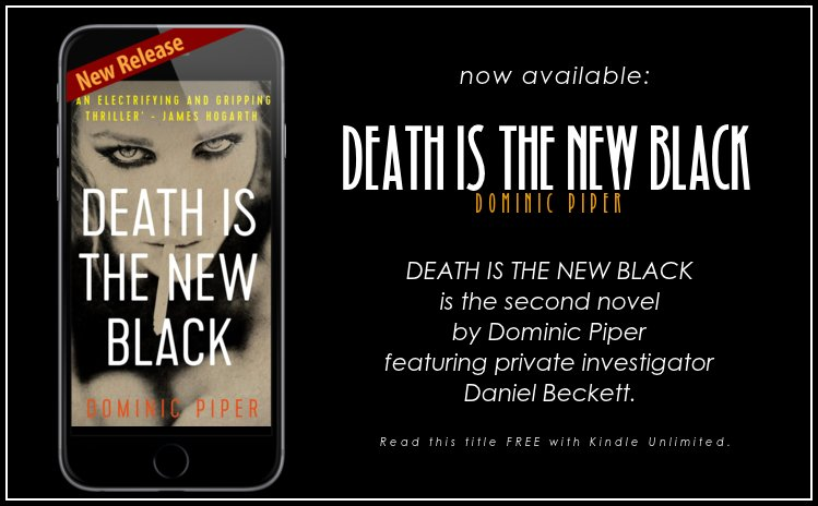 Death is the New Black. Dominic Piper. &#39;A must-read thriller. Five well-deserved stars.&#39;  http:// viewBook.at/DITNB  &nbsp;   #Detective #Mystery<br>http://pic.twitter.com/tfH1BGXc9e