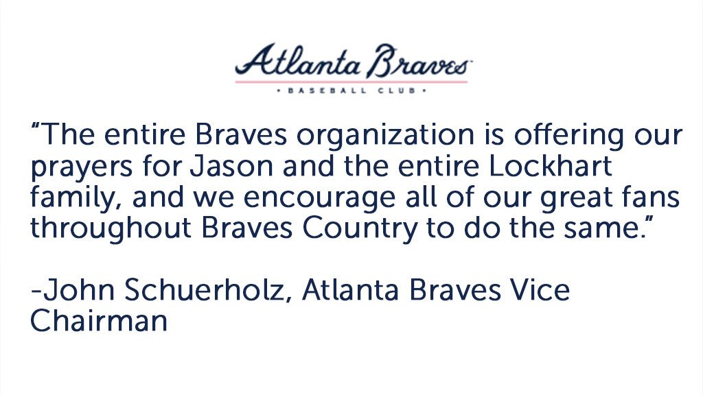 Braves Vice Chairman John Schuerholz statement on Jason Lockhart, son...
