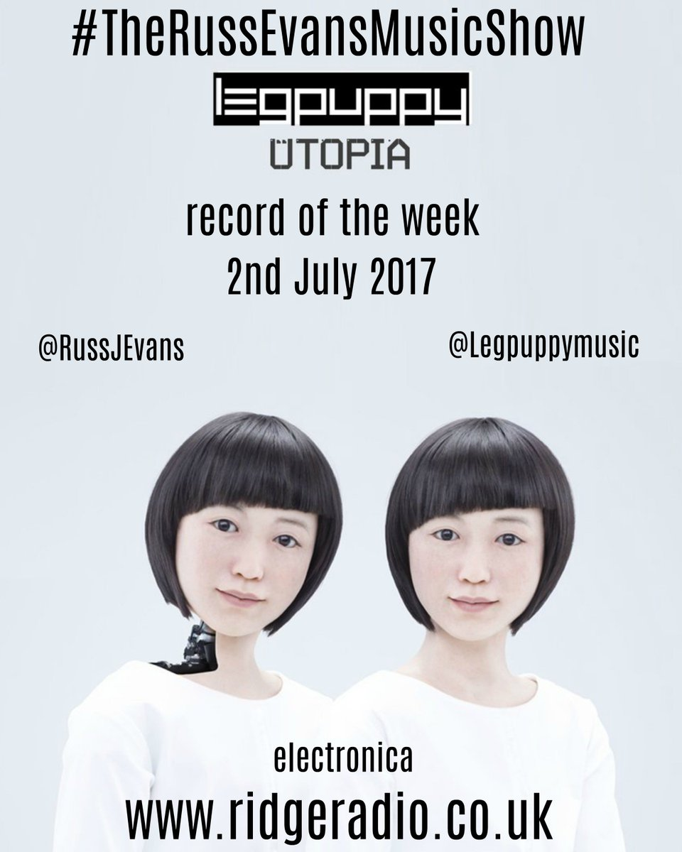 #TheRussEvansMusicShow Record of the Week is by @Legpuppymusic #electronica #NewMusic UTOPIA 0044 &quot;It&#39;s brilliant&quot; 2nd July #airplay <br>http://pic.twitter.com/jJy1NwyYOi