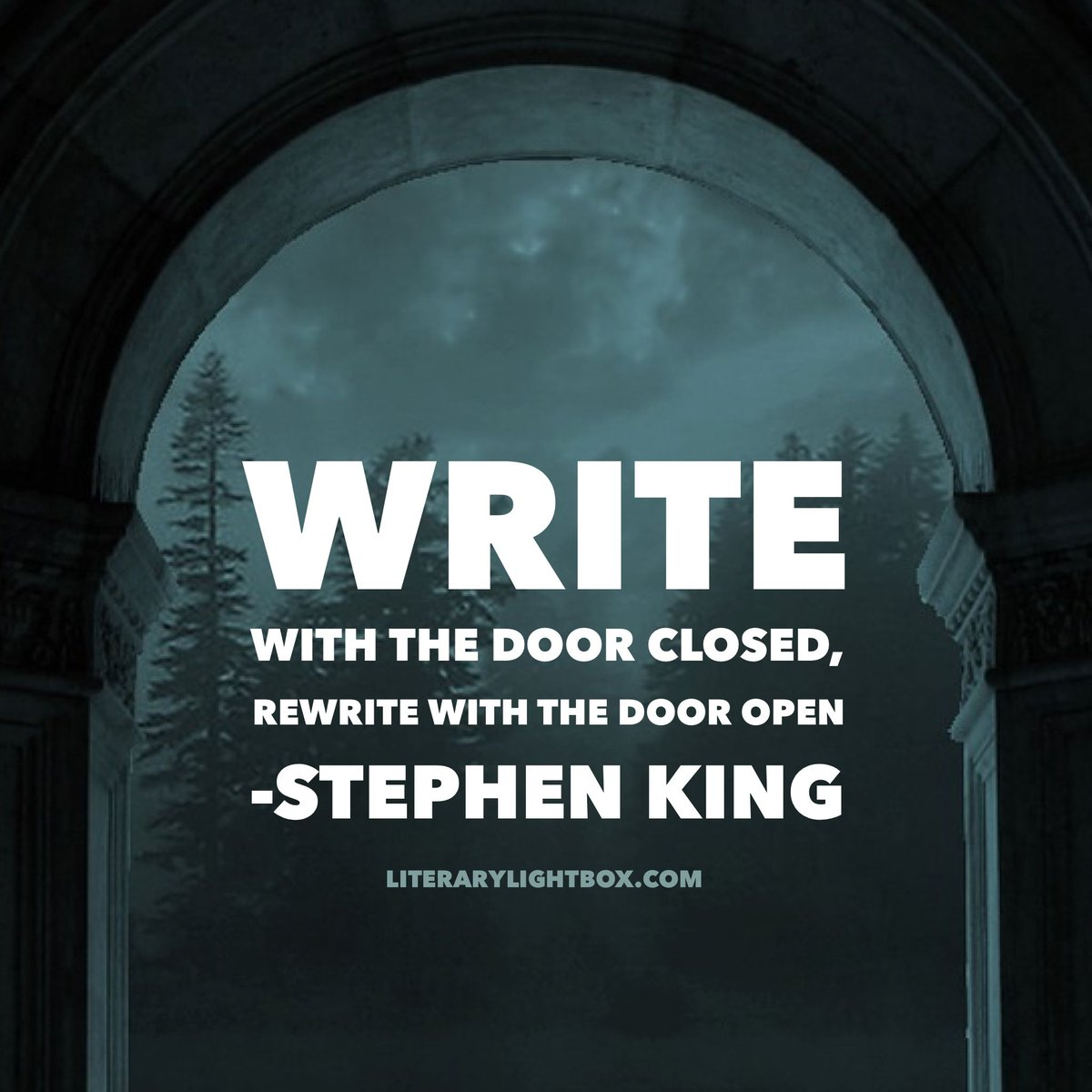 &quot;Write with the door closed, rewrite with the door open.&quot; -  Stephen King #writing #books #literarylightbox<br>http://pic.twitter.com/LrmmGM7oJp