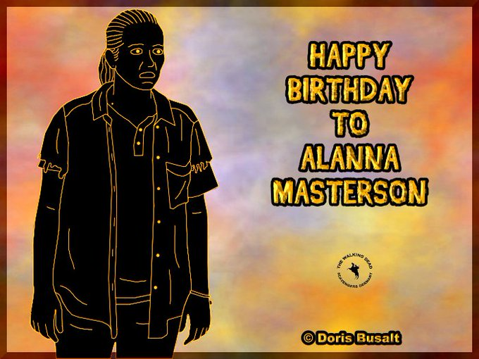 06/27 Me & The Walking Dead Scavengers Germany are wishing a happy birthday to Alanna Masterson.