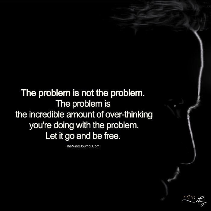 #Problem Is Not The #Problem, Let It Go And Be Free  https:// themindsjournal.com/problem-not-pr oblem-let-go-free/ &nbsp; …  #Introspect #LetGo #LifeLessons #Overthinking #Quote #Thought<br>http://pic.twitter.com/HfKyxLpCOe