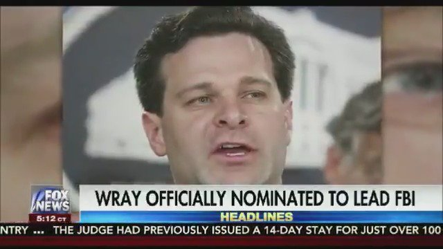 President Trump officially nominates former Assistant Attorney General Christopher Wray to head the FBI