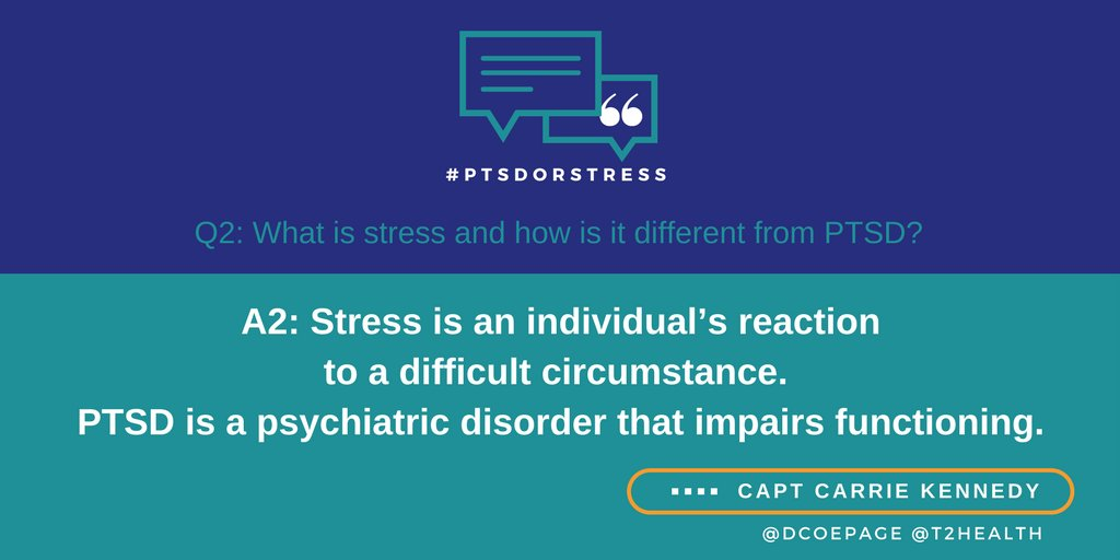 A2: Stress is an individual's reaction to a difficult circumstance; PTSD is a psychiatric disorder that impairs functioning. #PTSDorStress https://t.co/MFJi4Pt7dx