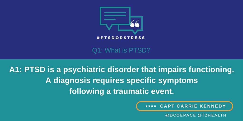 A1: PTSD: a psychiatric disorder that impairs functioning. A diagnosis requires specific symptoms following a traumatic event. #PTSDorStress https://t.co/TiaWLAdMBg