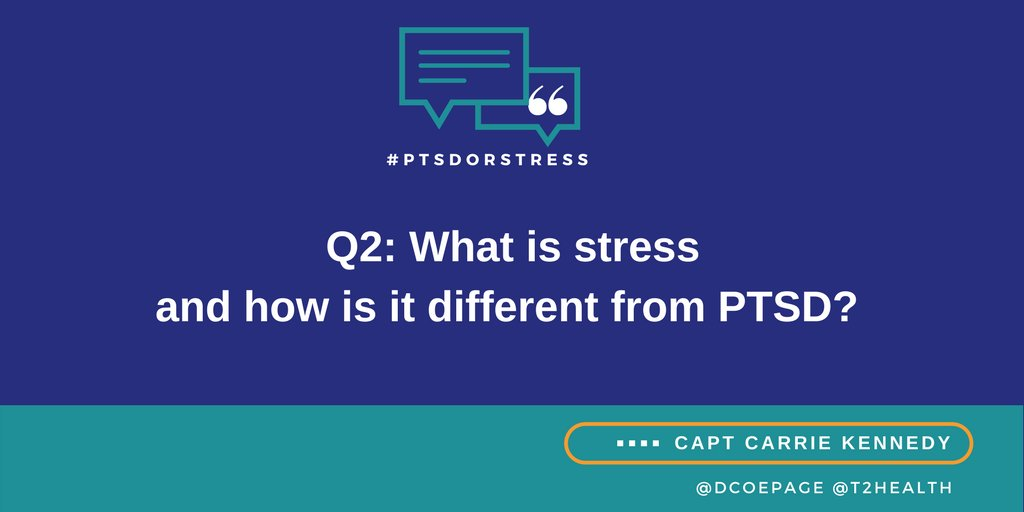 Q2: What is #stress and how is it different from PTSD? #PTSDorStress https://t.co/1lJWVrnTTv