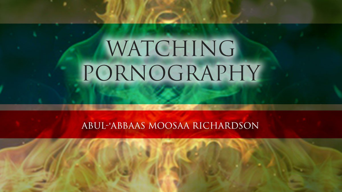 Free Lesson: Watching Pornography – Is there no Fear in your Heart? | Abul-&#39;Abbaas M  https:// wp.me/p1MeBU-QO  &nbsp;   #Islam <br>http://pic.twitter.com/h7uUKaO8eK