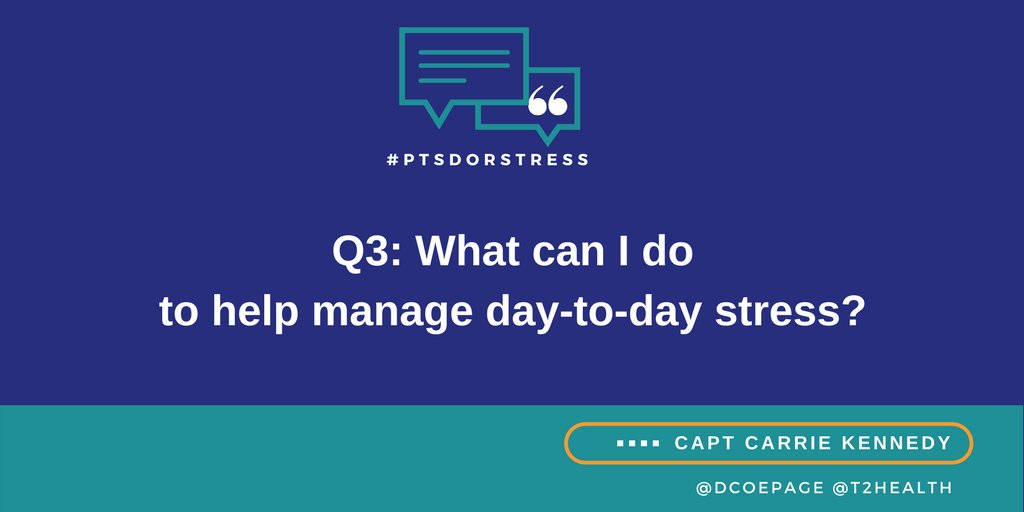 Q3: What can I do to help manage day-to-day #stress? #PTSDorStress https://t.co/1vJdsM8cCX