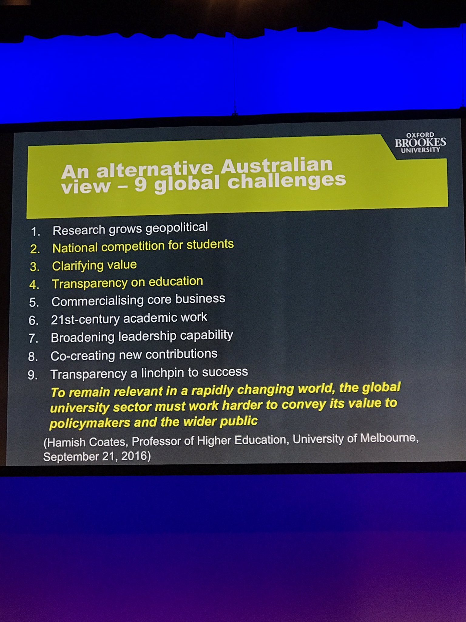 @HamishCoates 9 #HigherEducation Global Challenges from Australia Presented by KeynoteChrisRust #HERDSA17 https://t.co/VPVCD0E93m