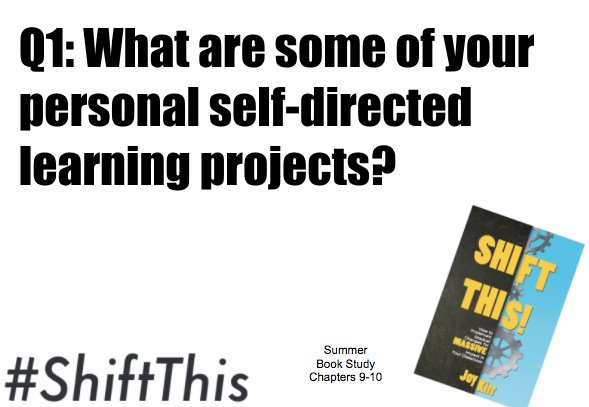 Q1: What are some of your personal self-directed learning projects? #ShiftThis https://t.co/heupQXcN67