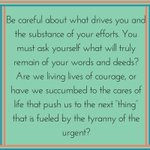 """Be careful about what drives you and the substance of your efforts. You must ask yourself what will truly remain..."" -Dr. Jason Carthen"