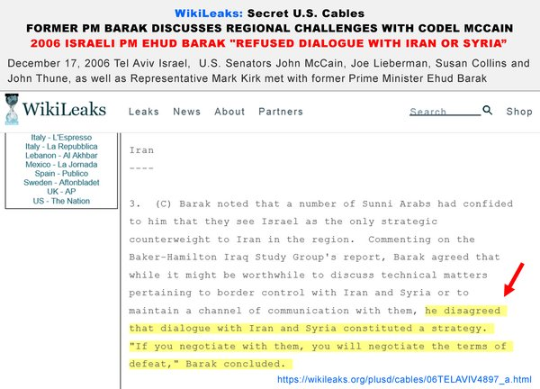 #WikiLeaks 2006 #Israel PM Barak discussing #US ForeignPolicy with #McCain, wants NO dialogue with #Iran or #Syria   https:// wikileaks.org/plusd/cables/0 6TELAVIV4897_a.html &nbsp; … <br>http://pic.twitter.com/xg7DeTuOvc