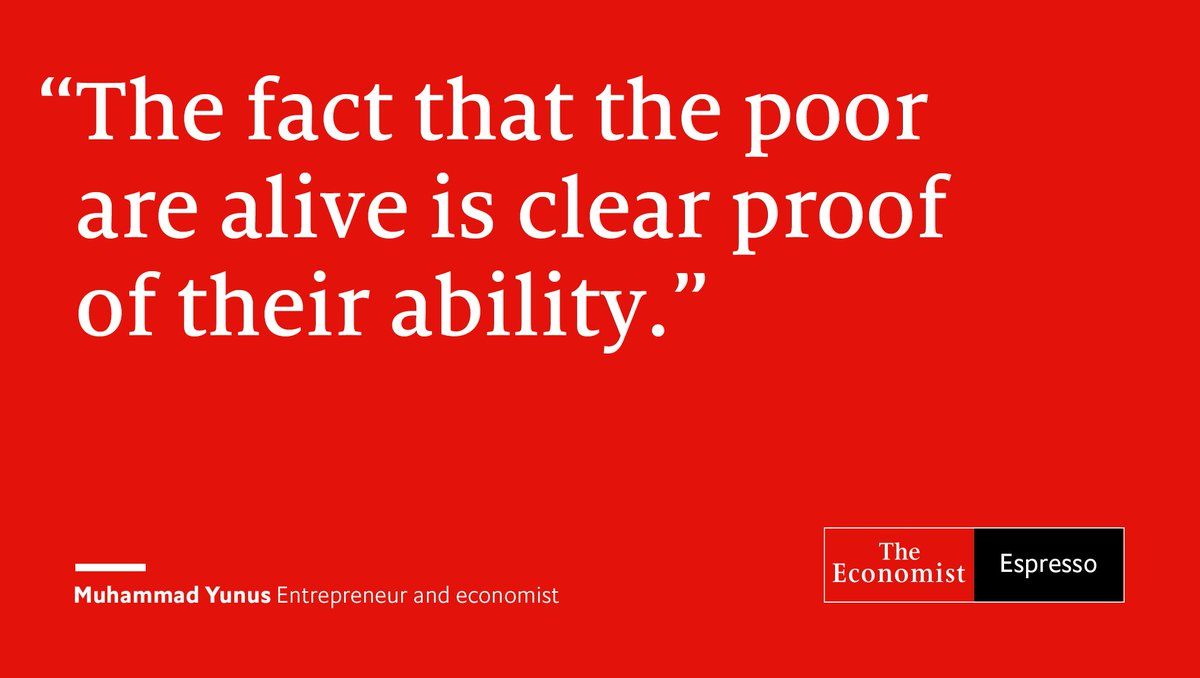 Our quote of the day is from Bangladeshi economist and entrepreneur Mu...