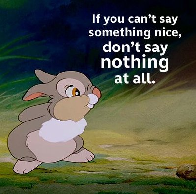 """If you can't say something nice, don't say nothin' at all."" #wednesda..."