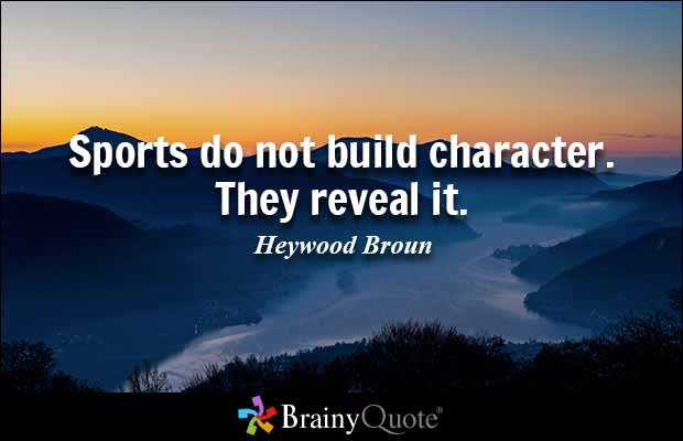 """Brainyquotes: BrainyQuote On Twitter: """"Sports Do Not Build Character"""