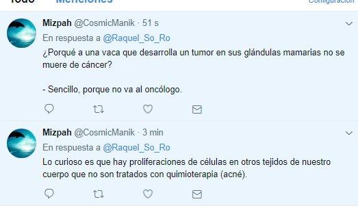 ¿Por qué una vaca que desarrolla un tumor en una mama no desarrolla cáncer? Fácil, porque no va al oncólogo. Lo curioso es que hay proliferaciones de células en otros tejidos que no tratamos con quimioterapia (acné).