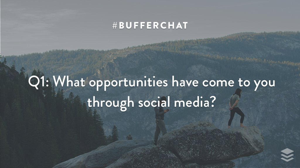 Q1: What opportunities have come to you through social media? #bufferchat <br>http://pic.twitter.com/uwjEELFfzT