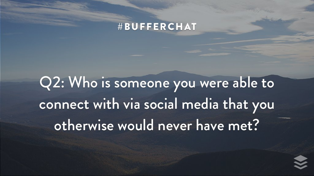 Q2: Who is someone you were able to connect with via social media that you otherwise would never have met? #bufferchat <br>http://pic.twitter.com/DILeR2pCd3
