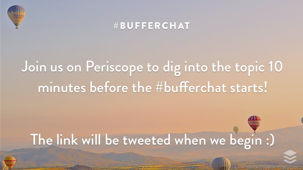We&#39;ll be hosting a live #bufferchat pre-chat hangout on Periscope 10 minutes before #bufferchat if you&#39;d like to join! (at 8:50 am PT) <br>http://pic.twitter.com/Lo7mLwvX78