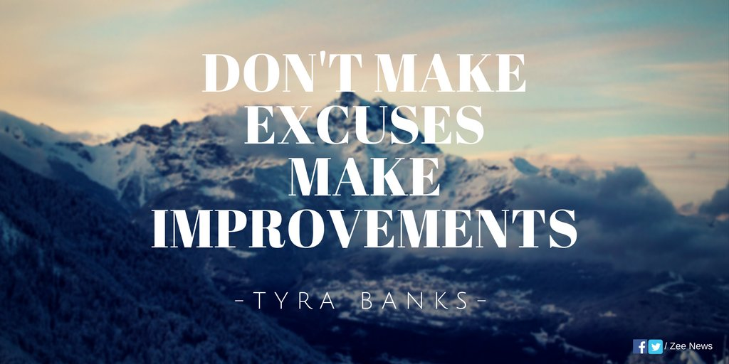 'Don't Make Excuses, Make Improvements' - @tyrabanks #ThursdayThoughts...