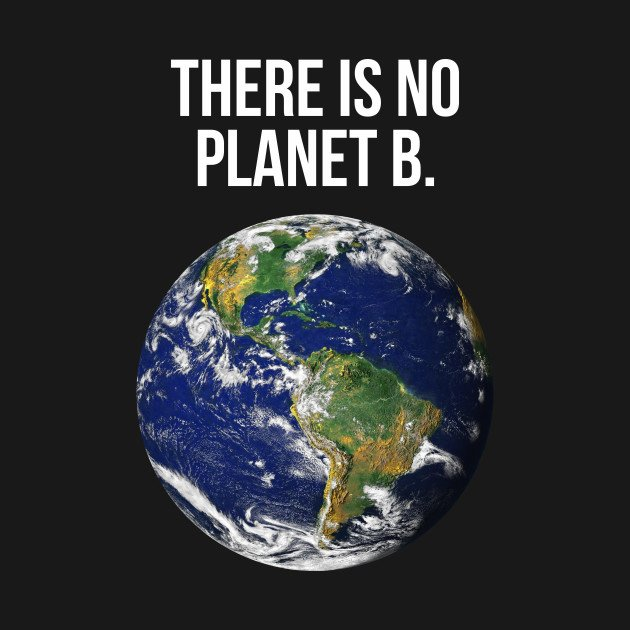 THERE IS NO  PLANET B.   #Earth #ClimateChangeIsReal #climatechange  <br>http://pic.twitter.com/obTeAvXt5y