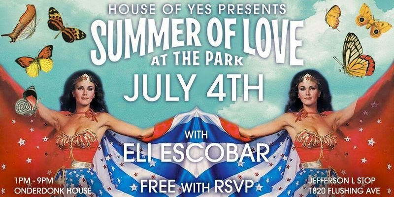 House of Yes Announces 'Summer of Love At The Park' July 4Dance Party...