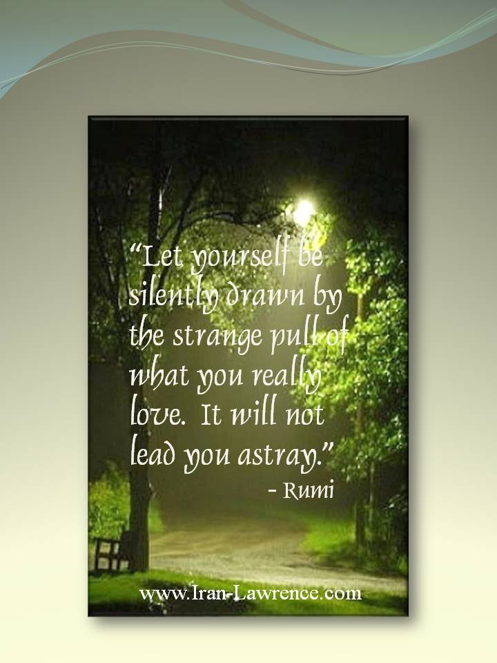 Let yourself be silently drawn by the #strange #pull of what you #love.<br>http://pic.twitter.com/70GVjRkpQN