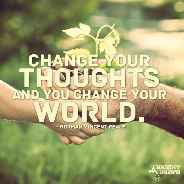 Change your thoughts and you change your world. #quote #mondaymotivati...