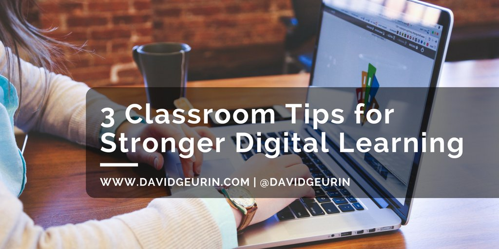 {New Post} 3 Classroom Tips for Stronger Digital Learning  http://www. davidgeurin.com/2017/06/3-clas sroom-tips-for-stronger-digital.html &nbsp; …  #edtech #ISTE17 #edchat<br>http://pic.twitter.com/JN33JS44Qn