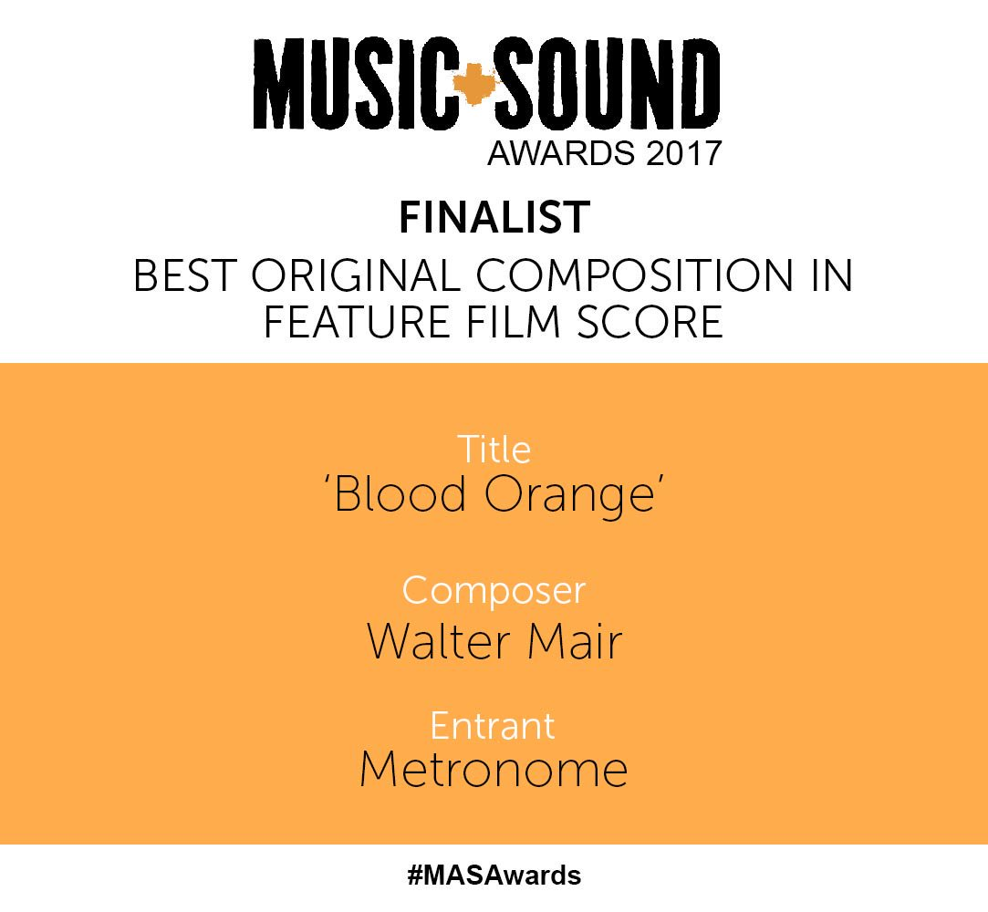 Thrilled for my second nomination at #MASAwards  RT @MASawards: @walter_mair at Metronome for @BloodOrangeFilm.  #Finalist #Composer