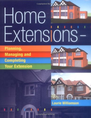 About Home Extensions: Planning, Managing and Completing Your Extension on DIY Home Space recommended through DIY Home Space