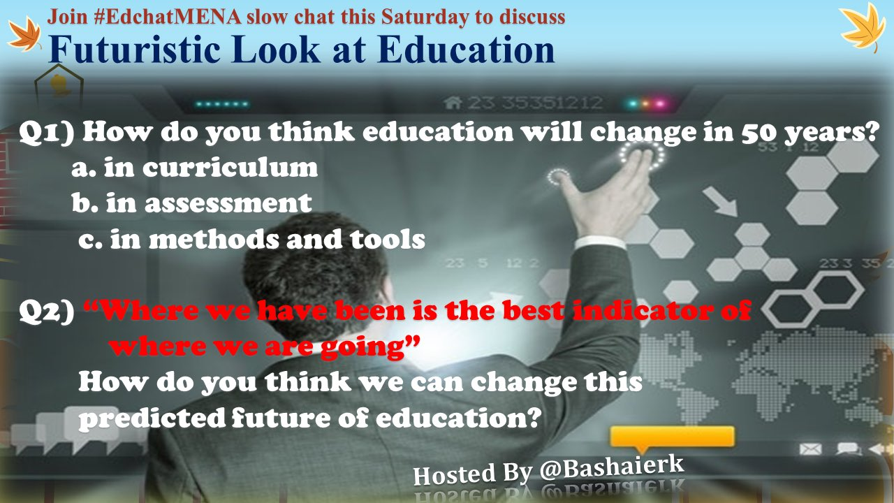 Join #edchatMENA today to discuss a #futuristic look at #education #satchat #edchat #nt2t #satchatwc @Ahmed_73_Fahim @DrNuhaila @grahamandre https://t.co/45m2sMk6iN