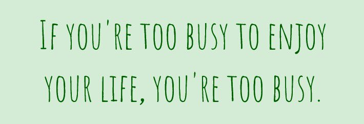 i am never too busy for you