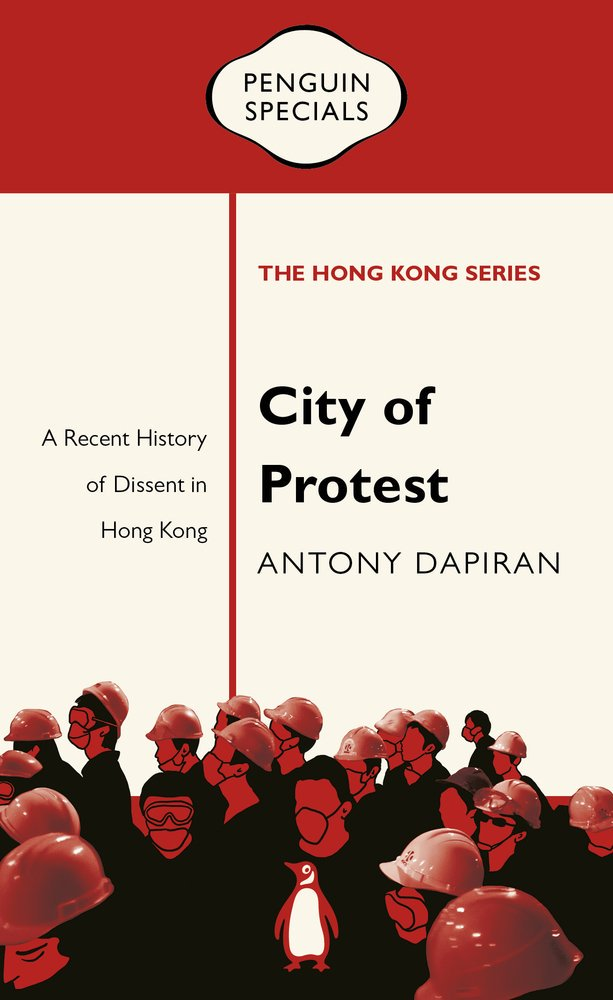 Antony dapiran on twitter my book city of protest a recent protest a recent history of dissent in hong kong published by penguinbooksaus is available now fandeluxe Images
