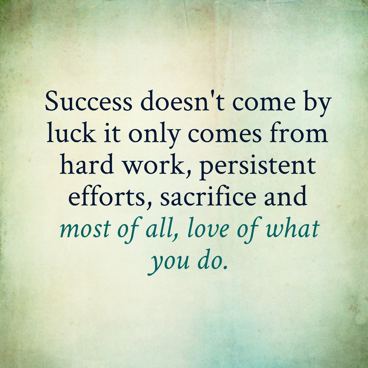 Good Life Quotes On Twitter Success Doesnt Come By Luck It Only