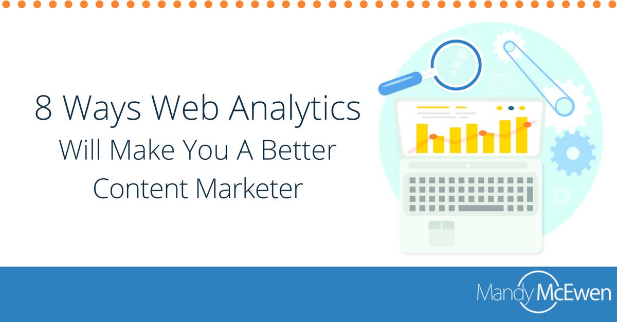 8 Ways Web Analytics Will Make You A Better Content Marketer https://t.co/3rCQefPMwK via @ModGirlMktg @MandyModGirl