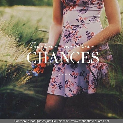 &quot;Take more chances&quot;  http://www. thebestlovequotes.net/life-quotes-19 3/ &nbsp; …  Find many more great Quotes at  http://www. thebestlovequotes.net  &nbsp;   #ImageQuotes, #Insp… <br>http://pic.twitter.com/SEdKAJexuH