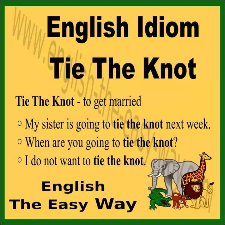 English Idiom I want to get _________ . 1. married 2. tie the knot  3. both  http:// buff.ly/2q3ywdL  &nbsp;   #EnglishIdioms <br>http://pic.twitter.com/j5Mw6jYVSx