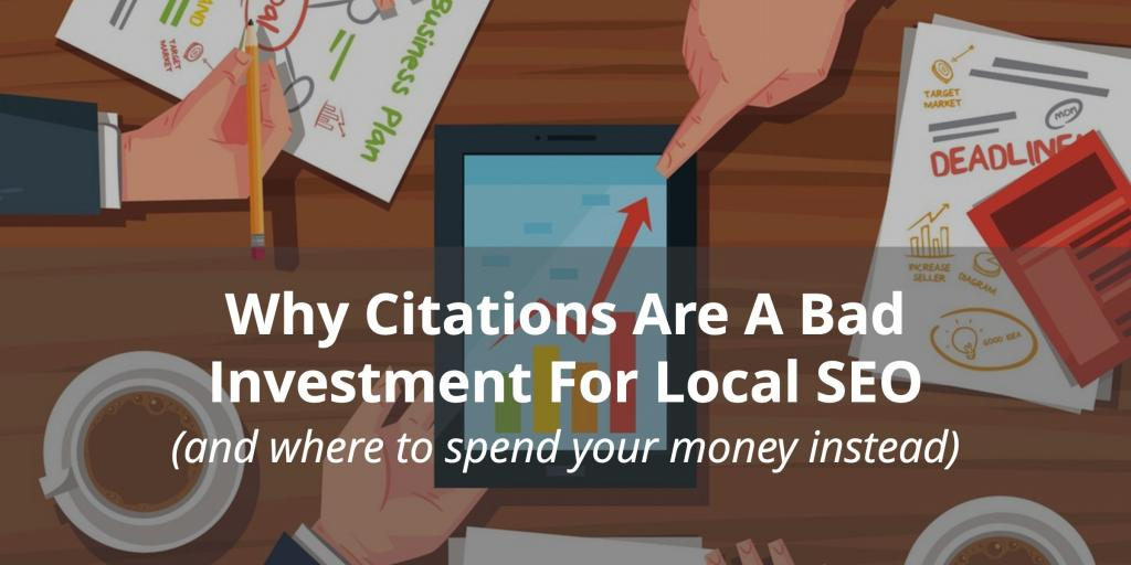 Why #Citations Are A Bad Investment For #Local #SEO (and where to spend your money instead) via @justincherring  http:// j.mp/2tteyLh  &nbsp;  <br>http://pic.twitter.com/1sHONQsU4v