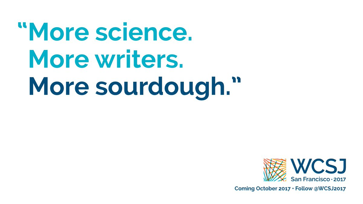 This year, @ScienceWriters #SciWri17 is @WFSJ #WCSJ2017 #SanFrancisco. More science! More writers! More sourdough!  http://www. wcsj2017.org  &nbsp;  <br>http://pic.twitter.com/lyV8wXwbES