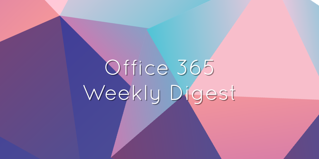 The latest #Office365 news roundup! #SharePoint #Microsoft365