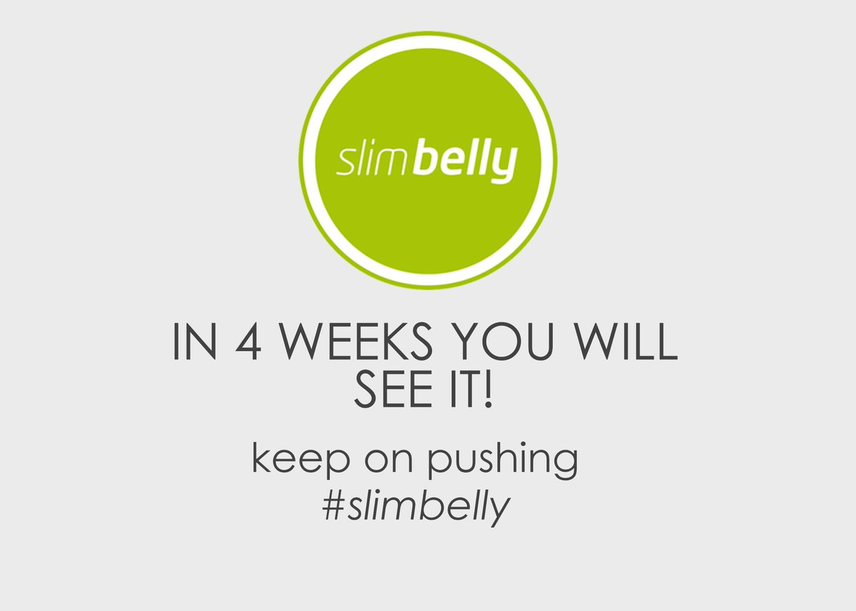 In 2 weeks you can FEEL it  and in 4 weeks you can SEE it - keep pushi...