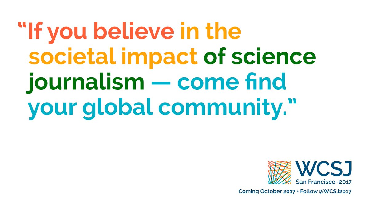 &quot;If you believe in the societal impact of science journalism ― come find your global community.&quot;  http:// wcsj2017.org / &nbsp;   #WCSJ2017 #scicomm<br>http://pic.twitter.com/cLV9tUMFge