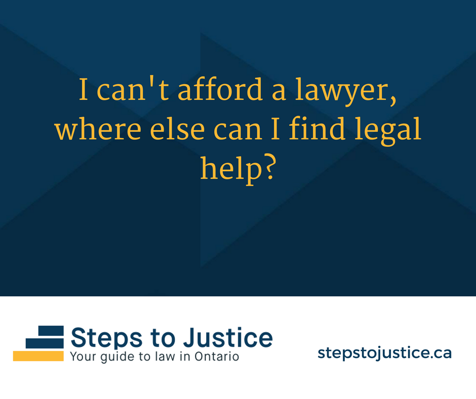 I can't afford a lawyer. Where else can I get legal help??