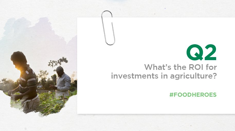 Q2 What's the ROI for investments in agriculture? #FoodHeroes https://t.co/jUPNDBG2P9