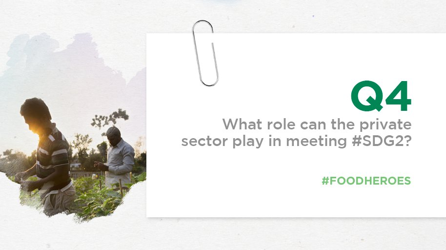 Q4 What role can the private sector play in meeting #SDG2? #FoodHeroes https://t.co/9US5CM6oJ5