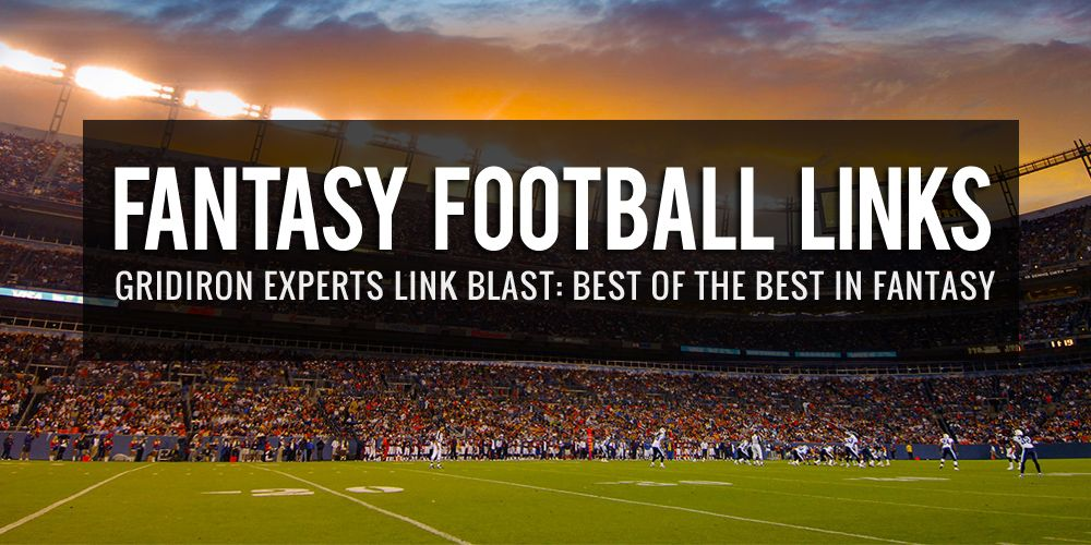 Link Blast: Best of the Best Fantasy Football Articles https://t.co/ALq9nc0k2C by @MikeRigz from @GridironExperts https://t.co/AqfuRXtpan