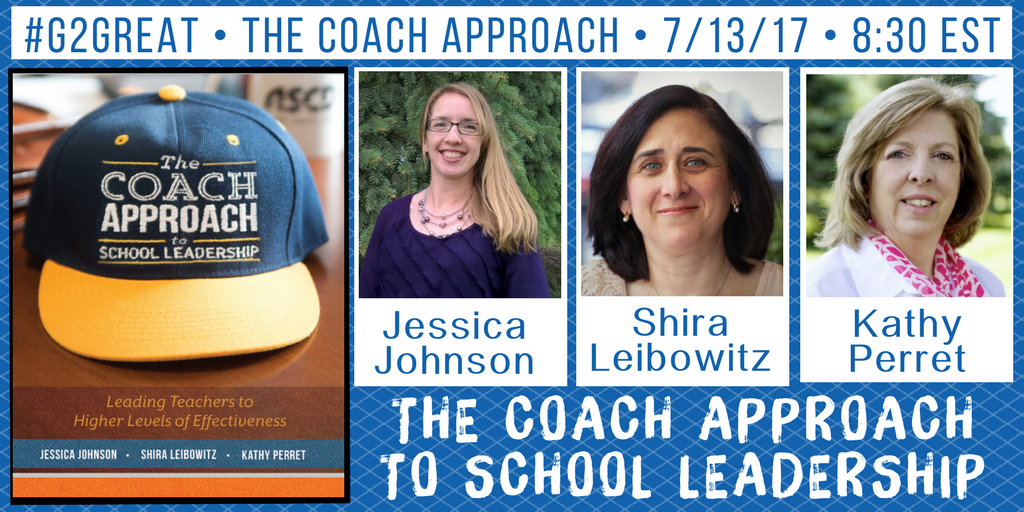 Join #G2Great & guests Jessica Shira & Kathy tomorrow as we discuss THE COACH APPROACH @PrincipalJ @shiraleibowitz @KathyPerret https://t.co/qrNfNAfuPm