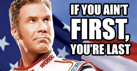 Image result for ricky bobby if you're not first you're last