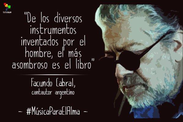 Frases Facundo Cabral Músicaparaelalma Frases Célebres